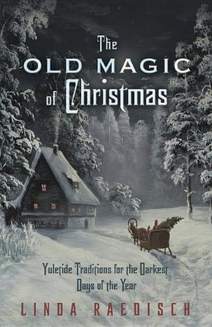 the-old-magic-of-christmas-yuletide-book-cover-linda-raedisch